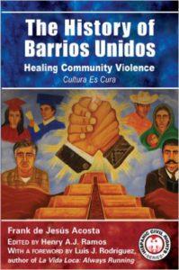 The History of Barrios Unidos, Healing Community Violence, Cultura Es Cura (originally published in May 2007)